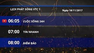 Lịch phát sóng kênh VTC1 ngày 18/11/2017 | VTC1