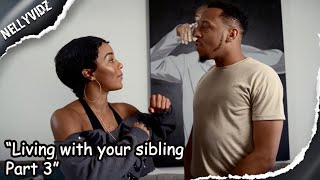 "Living with your sibling| ""Going on a date"""