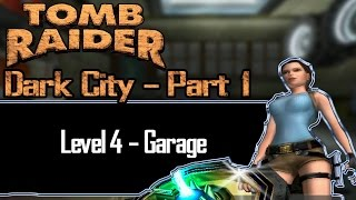 [TRLE] Tomb Raider: Dark City Part 1 - Garage | Level 4