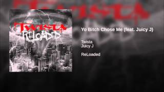 Yo Bitch Chose Me (feat. Juicy J)