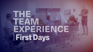 The Team Experience: First Days