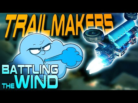 Trailmakers Gameplay - BATTLING THE WIND! - Completing the Expedition - Trailmakers Game Alpha Demo
