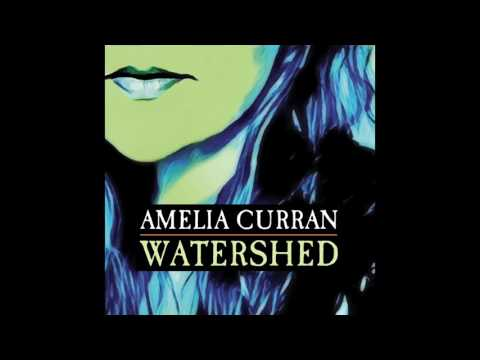 Amelia Curran - Watershed [Official Audio]