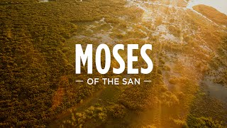 Moses of the San