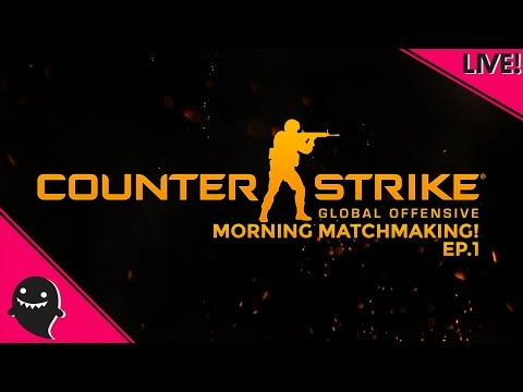 CS:GO Morning Matchmaking Ep.1 | Live | dibbs
