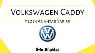 Volkswagen Caddy Yedek Anahtar Yapımı
