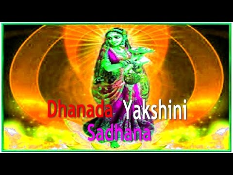 Dhanada Yakshini Sadhana धनदा यक्षिणी साधना By Sadgurudev Dr Narayan Dutt Shrimali Ji Part II