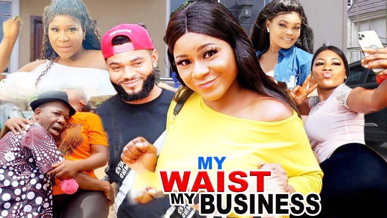 Download MY WAIST,MY BUSINESS SEASON 3 {NEW HIT MOVIE} - DESTINY ETIKO|2020 LATEST NIGERIAN NOLLYWOOD MOVIE