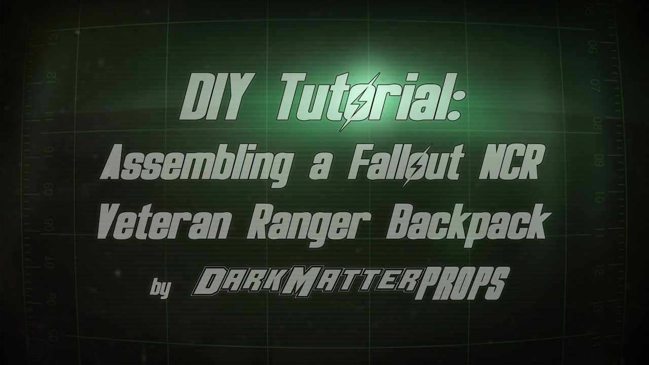 DIY Tutorial - Building a Fallout NCR Veteran Ranger Backpack Kit