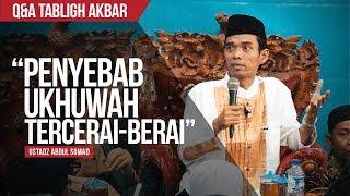 """Penyebab Ukhuwah Tercerai-Berai"" | Ustadz Abdul Somad, Lc., MA. | Q&A TABLIGH AKBAR"