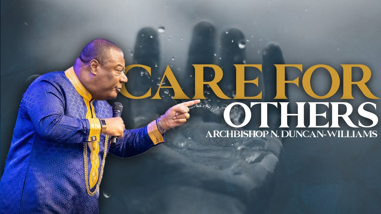 Download CARE FOR OTHERS   ARCHBISHOP N. DUNCAN-WILLIAMS