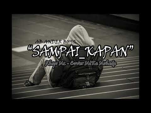 SAMPAI KAPAN [ Rhyo MC _ Cover Mike Mohede ] ANDER BOYS MUSIC