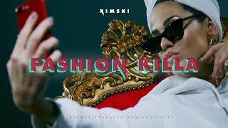 RIMSKI - FASHION KILLA (OFFICIAL VIDEO)