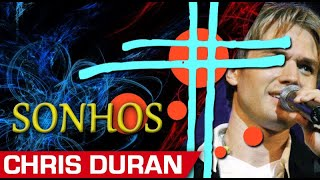 Sonhos - Sonhos de Deus - Chris Durán