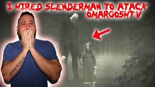 I HIRED SLENDER MAN TO SCARE OMARGOSHTV & THIS IS WHAT HAPPENED! | MOESARGI