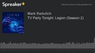 TV Party Tonight: Legion (Season 2)