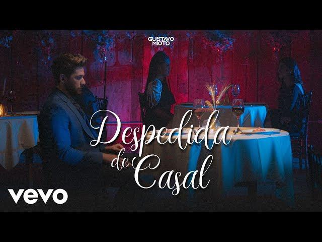 Gustavo Mioto - Despedida De Casal (Clipe Oficial)