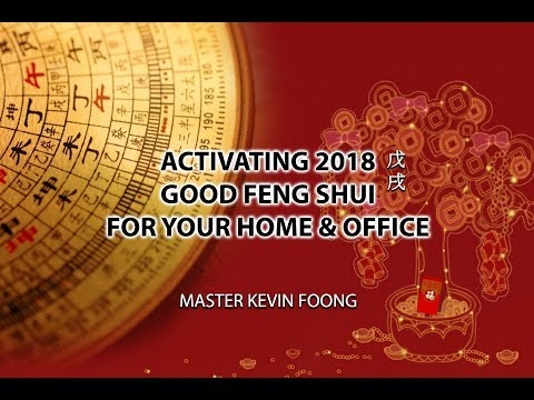 Activating 2018 Feng Shui For Your Home and Office by Master Kevin Foong