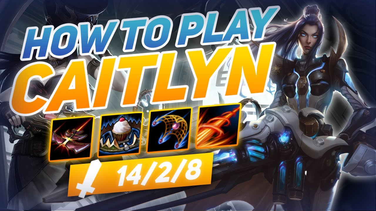 How To Play Caitlyn Adc Season 10 Best Build Runes Season 10 Caitlyn Guide League Of Legends Youtube