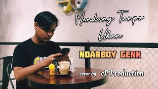 Mendung Tanpo Udan Ndarboy Genk Karya Kukuh Prasetya Kudamai Cover Cak Phie