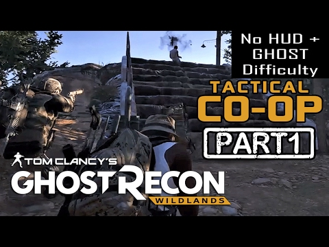 Ghost Recon Wildlands - CO-OP PART 1 | NO HUD + EXTREME DIFFICULTY (Tactical Walkthrough)