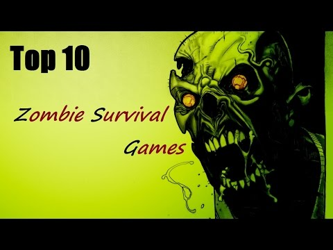 Top 10 Zombie Survival Games