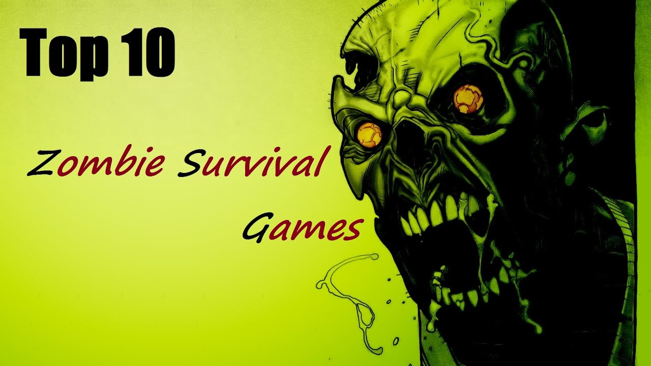 Top 10 zombie survival games youtube toneelgroepblik Gallery
