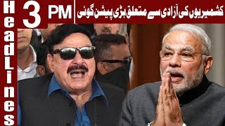 Sheikh Rasheed's Prediction About Kashmir | Headlines 3 PM | 7 November 2019 | Express News