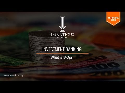 What is Investment Banking Operations? - #KnowledgeBytes | Imarticus Learning