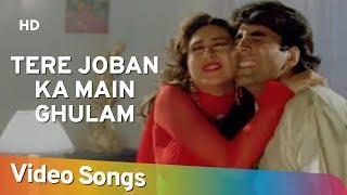 Tere Joban Ka Main HD Maidan E Jung 1995 Akshay Kumar Karishma Kapoor Bollywood Song