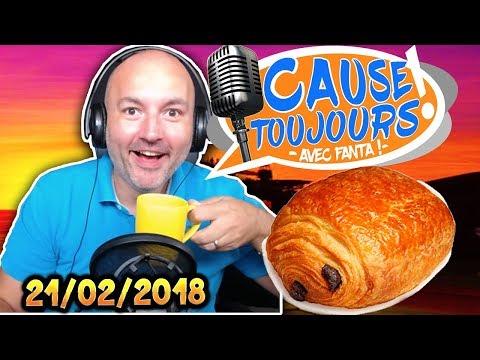 Cause Toujours ! 21/02/2018 : LE PAIN AU CHOCOLAT - La Matinale : Libre Antenne avec TheFantasio974