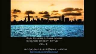 Old School House Music (Chicago Street Style)