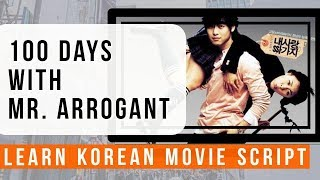 "Learn KOREAN with Korean Movie Script ""100 Days with Mr. Arrogant"""