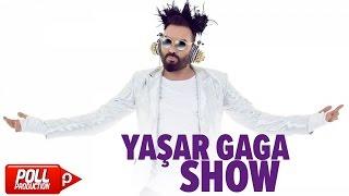 Yaşar Gaga - Show - ( Official Audio )