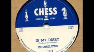 Moonglows .  In my diary