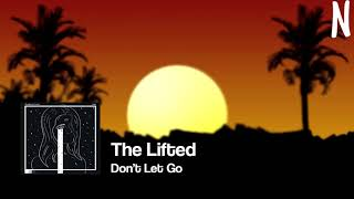 The Lifted - Don't Let Go