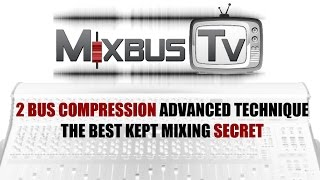 2 BUS COMPRESSION ADVANCED TECHNIQUE - BEST KEPT MIXING SECRET