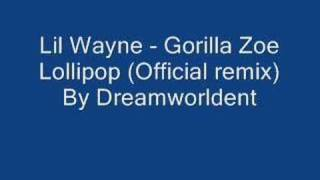 Lil Wayne Ft Gorilla Zoe - Lollipop(Official remix)