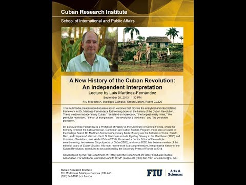 "CRI Lecture ""A New History of the Cuban Revolution: An Independent Interpretation"""