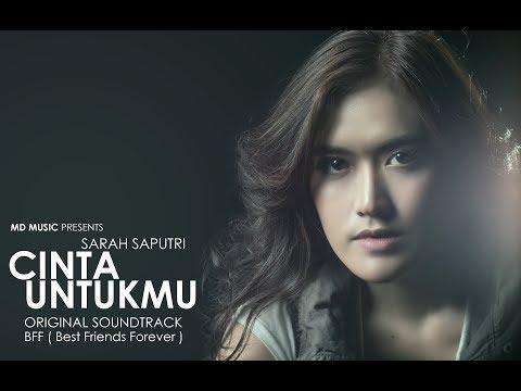 Sarah Saputri - Cinta Untukmu (Official Music Video) | Soundtrack BFF Best Friends Forever