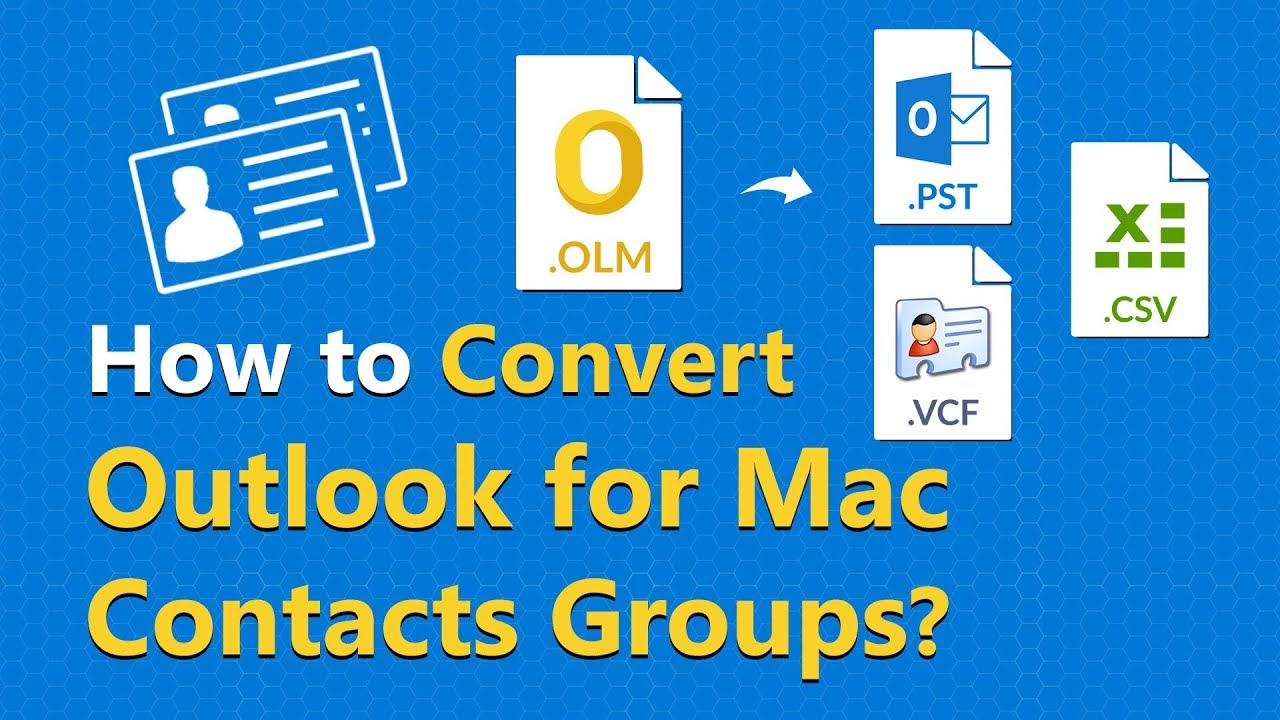 How to Convert Outlook for Mac Distribution Lists or Contact Groups to PST  VCF CSV