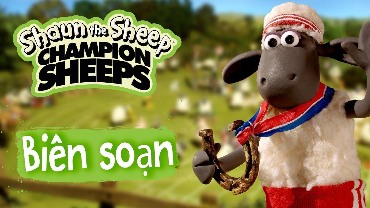Biên soạn tập đầy đủ 1-7 | Championsheeps | Những Chú Cừu Thông Minh [Shaun the Sheep]