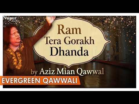 Ram Tera Gorakhdhanda - Aziz Mian Qawwal   Evergreen Qawwali Songs   Nupur Audio