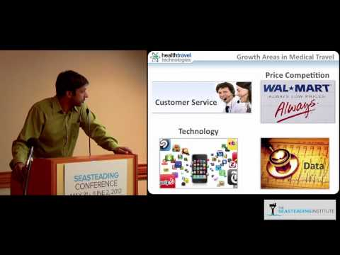 Nishant Bagadia on medical tourism at the Seasteading Conference 2012