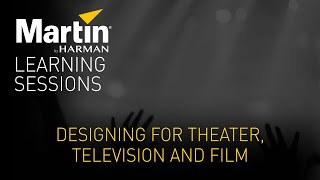 Martin Learning Sessions: Designing for Theater, Television and Film