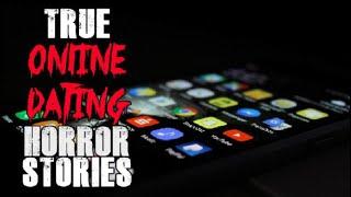 3 Creepy True Online Dating Horror Stories / online dating stories
