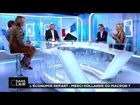 L'économie repart : merci Hollande ou Macron ? #cdanslair 25.08.2017