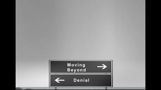 """Moving Beyond Denial: """"The Devil Made Me Do It"""""""