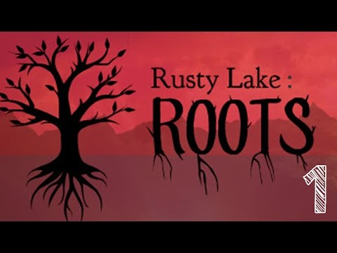 RUSTY LAKE ROOTS Part 1