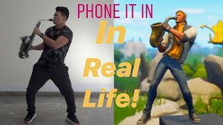 FORTNITE PHONE IT IN SAXOPHONE EMOTE (IN REAL LIFE)